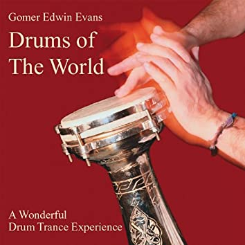 Drums of the World: A Wonderful Drum Trance Experience