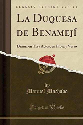 La Duquesa de Benamejí: Drama en Tres Actos, en Prosa y Verso (Classic Reprint)