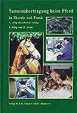 Samenübertragung beim Pferd in Theorie und Praxis - Erich Klug