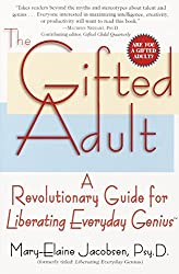 The Gifted Adult: A Revolutionary Guide for Liberating Everyday Genius by Mary-Elain Jacobsen