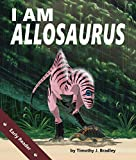 I am Allosaurus (I Am Prehistoric)