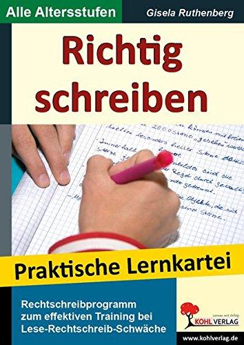 Richtig schreiben: Rechtschreibprogramm für die Schule und zum häuslichen Üben