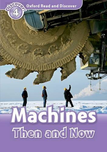 Oxford Read And Discover 4 Machines Then And Nowの詳細を見る