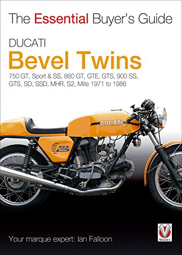 Ducati Bevel Twins: 750GT, Sport and Sport S, 860GT, GTE, GTS, 900 SS, GTS, SD, SSD, MHR, S2, Mille 1971 to 1986 (Essential Buyer's Guide)