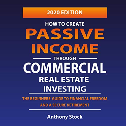 How to Create Passive Income Through Commercial Real Estate Investing  By  cover art