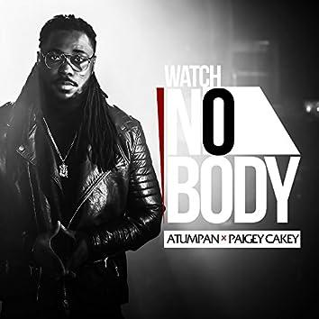 Watch Nobody (feat. Paigey Cakey)