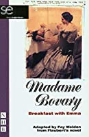 Madame Bovary: Breakfast With Emma (Shared Experience)