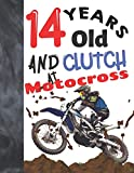 14 Years Old And Clutch At Motocross: Off Road Motorcycle Racing College Ruled Composition Writing School Notebook Gift For Teen Motor Bike Riders