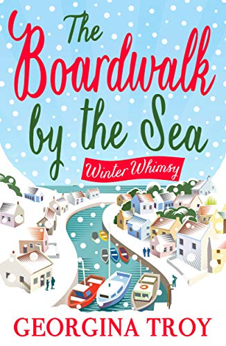 Winter Whimsy: Escape this Christmas to the Boardwalk by the Sea by [Georgina Troy]