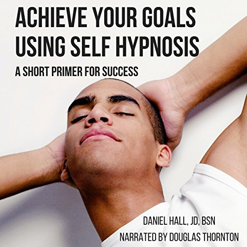 Achieve Your Goals Using Self-Hypnosis audiobook cover art
