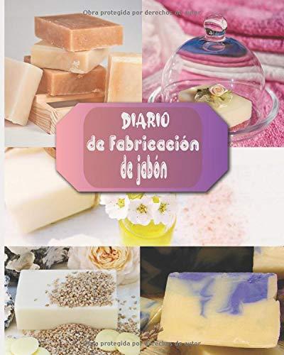 Diario de fabricación de jabón: Cuaderno de bitácora del jabonero para rastrear y crear lotes, re