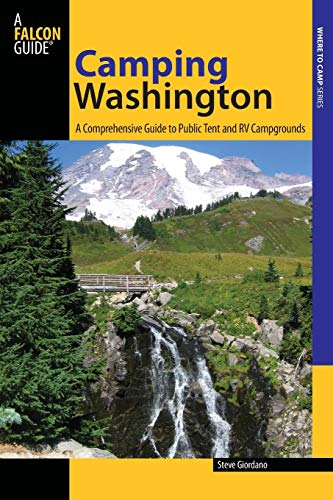 Camping Washington: A Comprehensive Guide to Public Tent and RV Campgrounds, Second Edition
