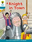 Oxford Reading Tree Biff, Chip and Kipper Stories Decode and Develop: Level 9: A Knight in Town