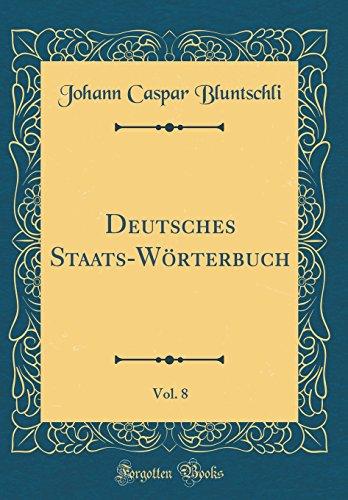 Deutsches Staats-Wörterbuch, Vol. 8 (Classic Reprint)
