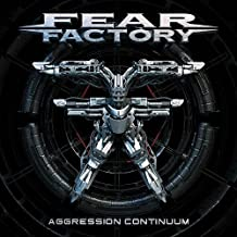 Fear Factory - 'Aggression Continuum'