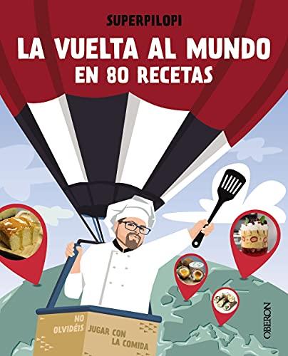 La vuelta al mundo en 80 recetas: No olvidéis jugar con la comida