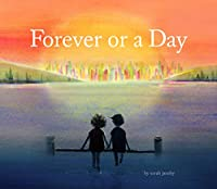 Forever or a Day: (Children's Picture Book for Babies and Toddlers, Preschool Book)