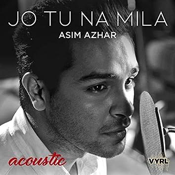 Jo Tu Na Mila (Acoustic)