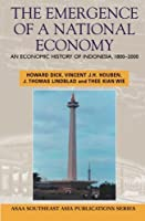 The emergence of a national economy: An economic history of Indonesia, 1800-2000 (Southeast Asia publications series) by H. W Dick(1905-06-24)