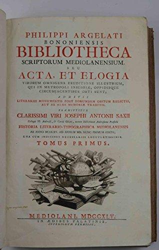 Bibliotheca scriptorum mediolanensium seu acta, et elogia virorum omnigena eruditione illustrium, qui in metropoli insubriae, oppidisque circumjacentibus orti sunt…