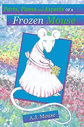 Parts, Pieces and Aspects of a Frozen Mouse