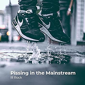 Pissing in the Mainstream