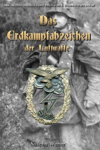 Die Auszeichnungen der Deutschen Wehrmacht 1939-1945 -