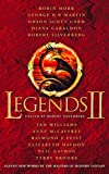 Legends 2: Eleven New Works by the Masters of Modern Fantasy: v. 2...