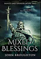Mixed Blessings: Premium Hardcover Edition