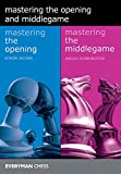 Mastering the Opening and the Middlegame
