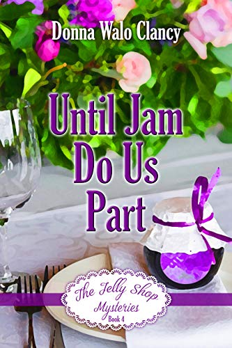 Until Jam Do Us Part (The Jelly Shop Mysteries Book 4) (English Edition)