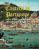 I castelli di Partenope. Giganti di sale e tufo tra storia, arte e paesaggio