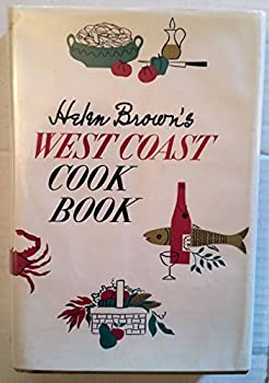 Helen Brown's West Coast Cook Book 0517129310 Book Cover