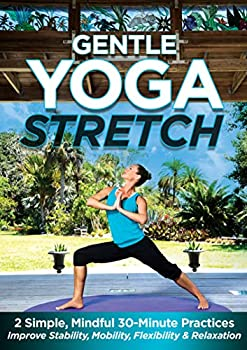 Gentle Yoga Stretch  2 Simple Mindful 30-Minute Practices to Improve Stability Mobility Flexibility and Relaxation with Jessica Smith [DVD]
