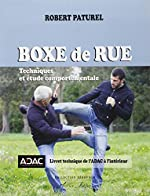Boxe de rue - Techniques et étude comportementale de Robert Paturel