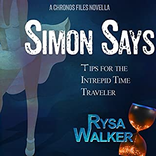Simon Says: Tips for the Intrepid Time Traveler     The CHRONOS Files, Book 3.5              By:                                                                                                                                 Rysa Walker                               Narrated by:                                                                                                                                 Nick Podehl                      Length: 2 hrs and 36 mins     242 ratings     Overall 4.2