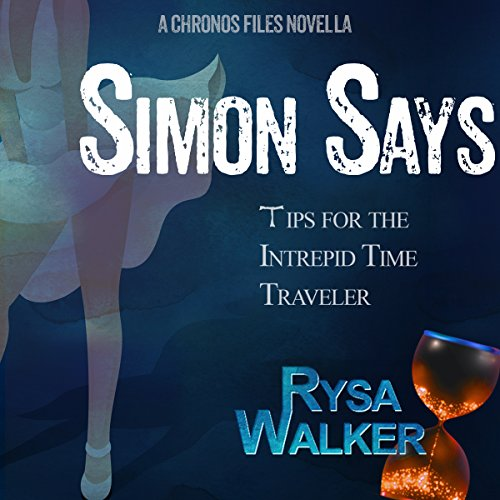 Simon Says: Tips for the Intrepid Time Traveler cover art