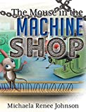 The Mouse in the Machine Shop