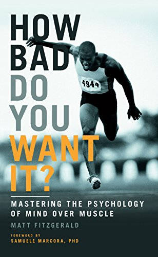 How Bad Do You Want It?: Mastering the Psychology of Mind Over Muscle (English Edition) por [Matt Fitzgerald]