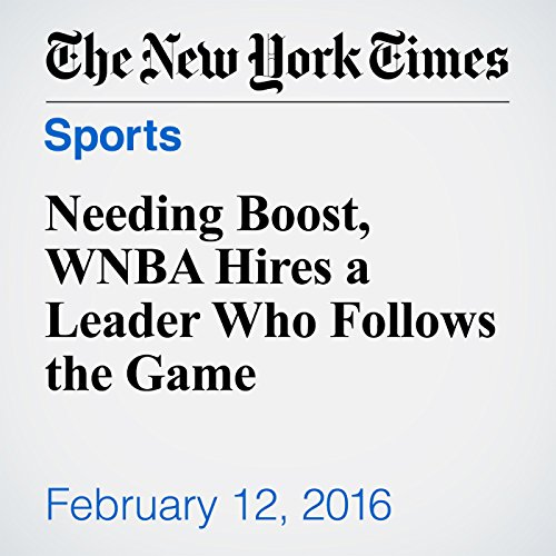 Needing Boost, WNBA Hires a Leader Who Follows the Game cover art