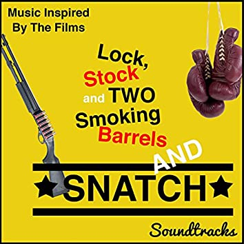 Lock, Stock and Two Smoking Barrels and Snatch Soundtracks (Music Inspired by the Films)