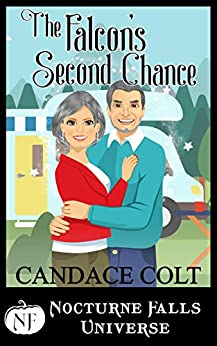 The Falcon's Second Chance: A Nocturne Falls Universe story by [Candace Colt, Kristen Painter]