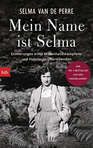 Buchseite und Rezensionen zu 'Mein Name ist Selma: Erinnerungen einer Widerstandskämpferin und Holocaust-Überlebenden' von Selma van de Perre