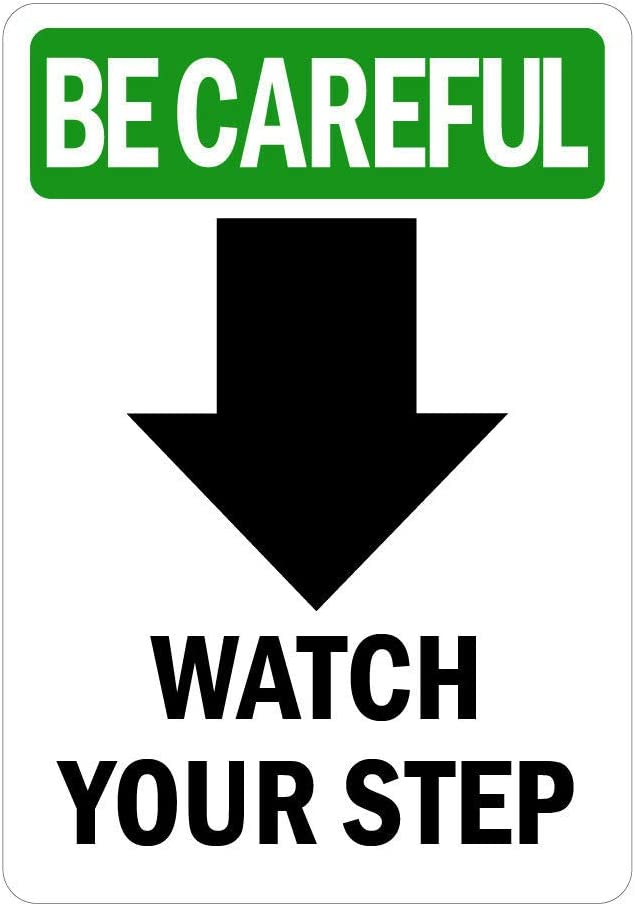 BE Careful Sign - Watch Your Step Discount is also underway Down ...