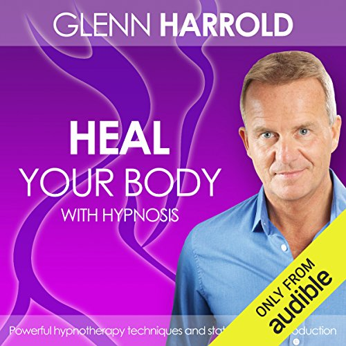 Heal Your Body by Using the Power of Your Mind audiobook cover art