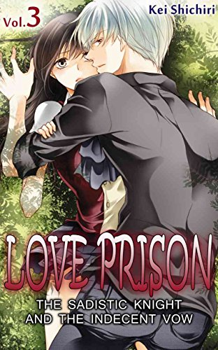 LOVE PRISON Vol.3 (TL Manga): The Sadistic Knight and the Indecent Vow (English Edition)