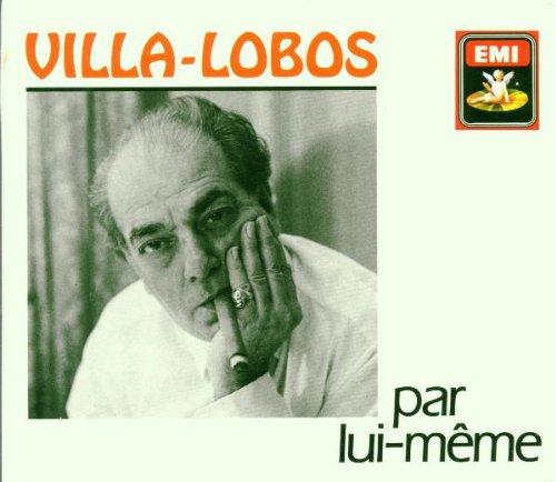 Villa-Lobos par Lui Meme