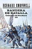 Bandera de batalla (III): Crónicas de Starbuck (Narrativas Históricas)