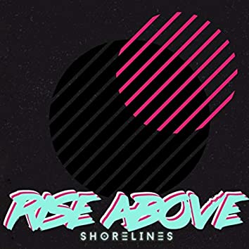 Rise Above (feat. Evan Barrett)