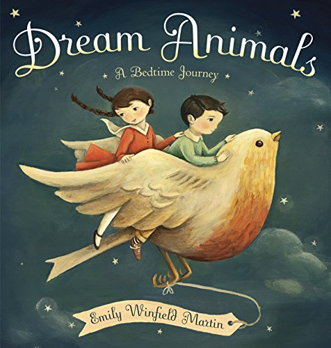 Compare Textbook Prices for Dream Animals: A Bedtime Journey Illustrated Edition ISBN 9780449810804 by Martin, Emily Winfield